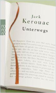 Unterwegs Zusammenfassung Jack Kerouac Getabstract