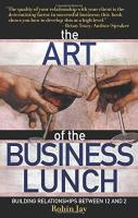 The Art of the Business Lunch book summary