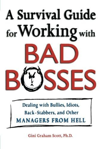 Image of: A Survival Guide for Working With Bad Bosses