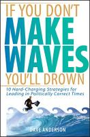 If You Don't Make Waves You'll Drown book summary
