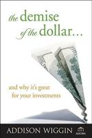 The Demise of the Dollar book summary
