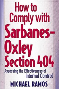How to Comply with Sarbanes-Oxley Section 404 book summary