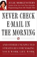 Never Check E-mail in the Morning book summary