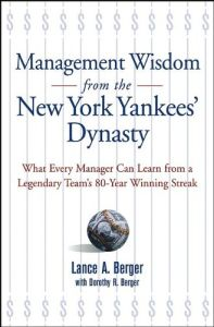 Management Wisdom from the New York Yankees' Dynasty book summary