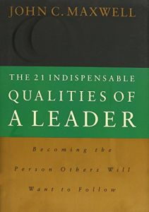 The 21 Indispensable Qualities of a Leader book summary