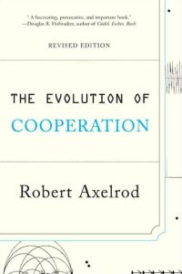 The Evolution of Cooperation book summary