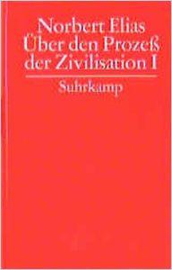 über Den Prozeß Der Zivilisation Zusammenfassung