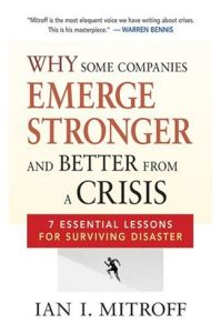 Why Some Companies Emerge Stronger and Better from a Crisis book summary