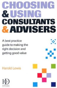 Choosing & Using Consultants & Advisers book summary