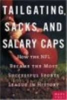 Tailgating, Sacks, and Salary Caps book summary