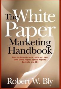 The White Paper Marketing Handbook book summary