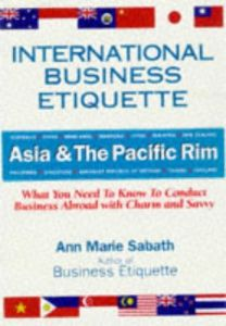 International Business Etiquette: Asia & The Pacific Rim book summary