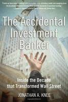 The Accidental Investment Banker book summary