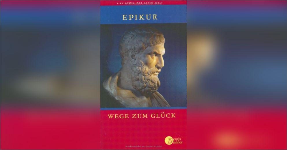 Wege Zum Glück Von Epikur Gratis Zusammenfassung