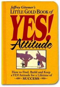 Jeffrey Gitomer's Little Gold Book of YES! Attitude book summary