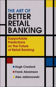 The Art of Better Retail Banking book summary