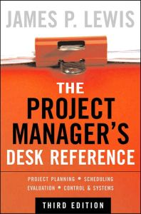 The Project Manager's Desk Reference book summary