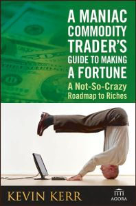 A Maniac Commodity Trader's Guide to Making a Fortune book summary