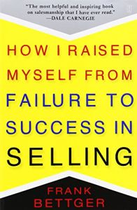 How I Raised Myself from Failure to Success in Selling book summary
