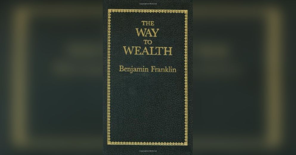 the way to wealth was an essay franklin wrote for The way to wealth [benjamin franklin] on amazoncom free shipping on qualifying offers benjamin franklin's words are just as true today as they were 200 years ago.