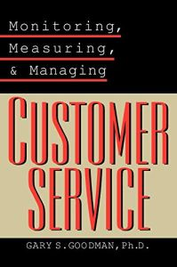 Monitoring, Measuring and Managing Customer Service book summary