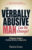 The Verbally Abusive Man. Can He Change? book summary