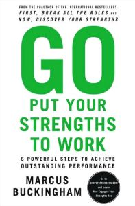 Go Put Your Strengths to Work book summary