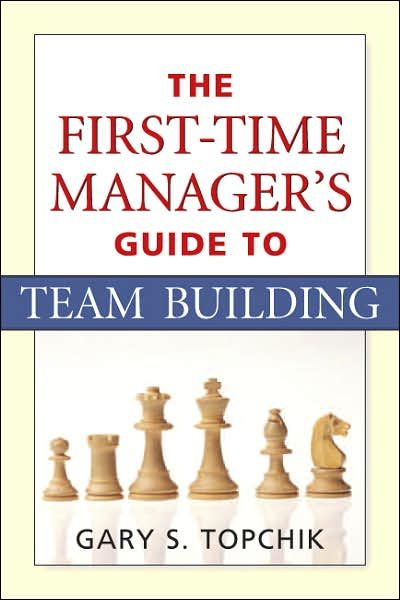 Image of: The First-Time Manager's Guide to Team Building