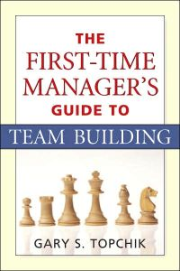 The First-Time Manager's Guide to Team Building book summary