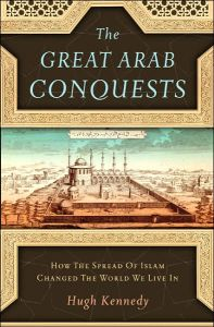 The Great Arab Conquests book summary