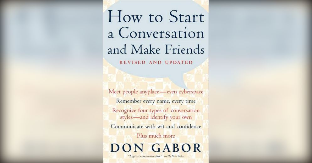 How to start a conversation and make friends summary don gabor stopboris Choice Image
