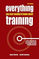Everything You Ever Needed to Know about Training book summary