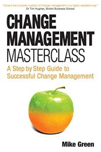 Change Management Masterclass book summary