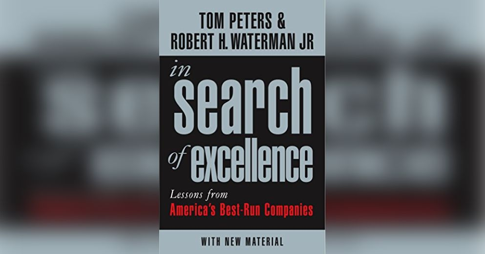 In Search Of Excellence By Thomas J. Peters And Robert H