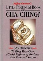 Jeffrey Gitomer's Little Platinum Book of Cha-Ching! book summary