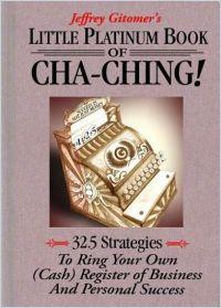 Jeffrey gitomer s little platinum book of cha ching summary jeffrey