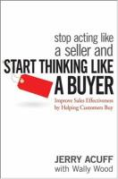 Stop Acting Like a Seller and Start Thinking Like a Buyer book summary