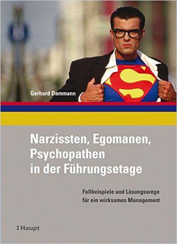 Image of: Narzissten, Egomanen, Psychopathen in der Führungsetage