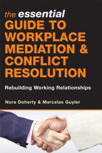 The Essential Guide to Workplace Mediation & Conflict Resolution book summary