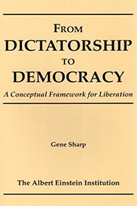 From Dictatorship to Democracy book summary