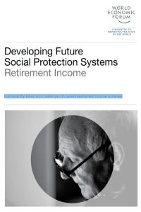 Developing Future Social Protection Systems – Retirement Income  summary