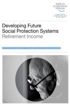 Developing Future Social Protection Systems – Retirement Income
