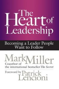 The Heart of Leadership book summary