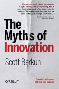 The Myths of Innovation book summary