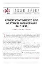 CEO Pay Continues to Rise as Typical Workers Are Paid Less