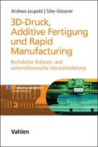 3D-Druck, Additive Fertigung und Rapid Manufacturing