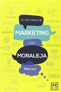 75 historias de marketing con moraleja resumen de libro