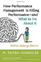 How Performance Management Is Killing Performance – and What to Do About It