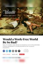 Would a Work-Free World Be So Bad?