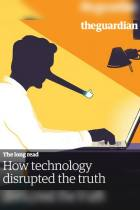 How Technology Disrupted the Truth
